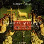 L'Agneau mystique, le retable des frères Van Eyck, de Fabrice Hadjadj, L'Œuvre (2009)