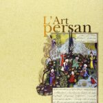 L'Art persan, d'Henri Stierlin, Imprimerie nationale Editions (2012)