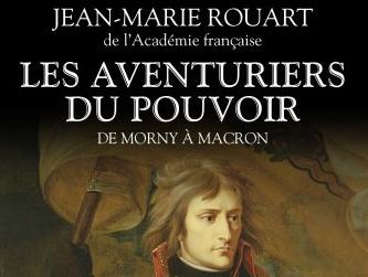 Les Aventuriers du pouvoir - Jean-Marie ROUART