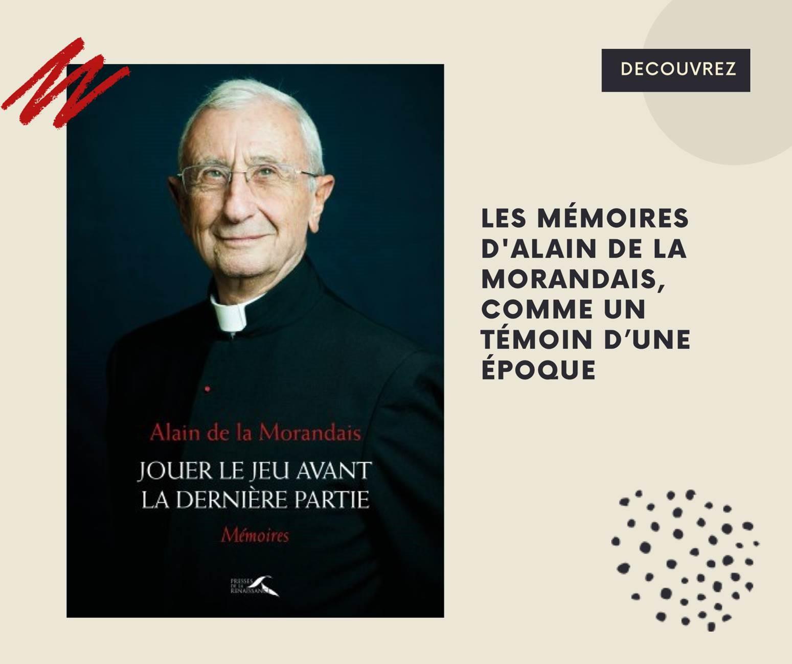 Jouer le jeu avant la dernière partie : mémoires Alain Maillard de La Morandais